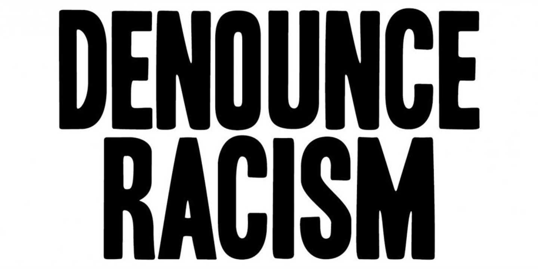 We Denounce Racism (text)